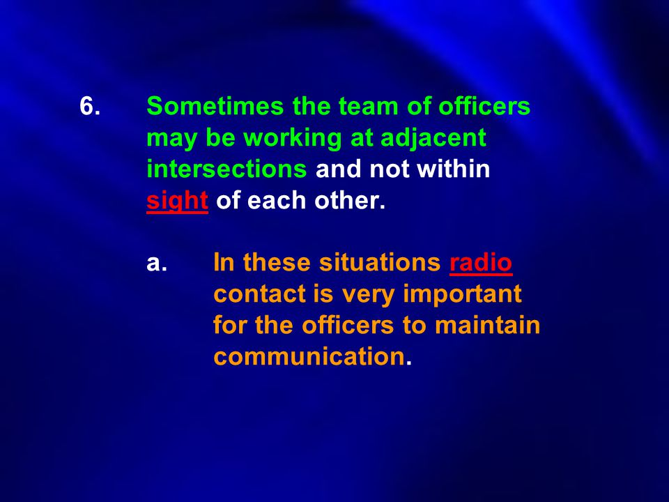 6. Sometimes the team of officers. may be working at adjacent