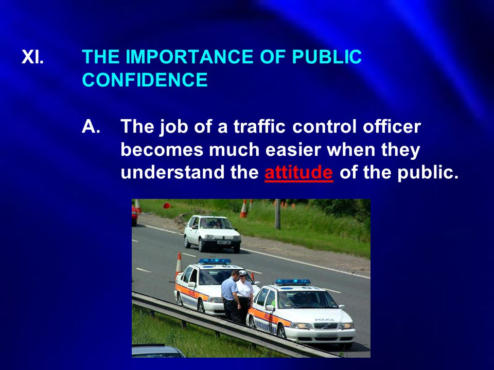 XI. THE IMPORTANCE OF PUBLIC CONFIDENCE A