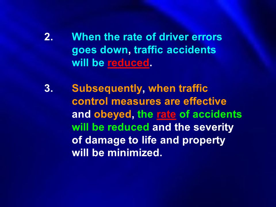 2. When the rate of driver errors. goes down, traffic accidents