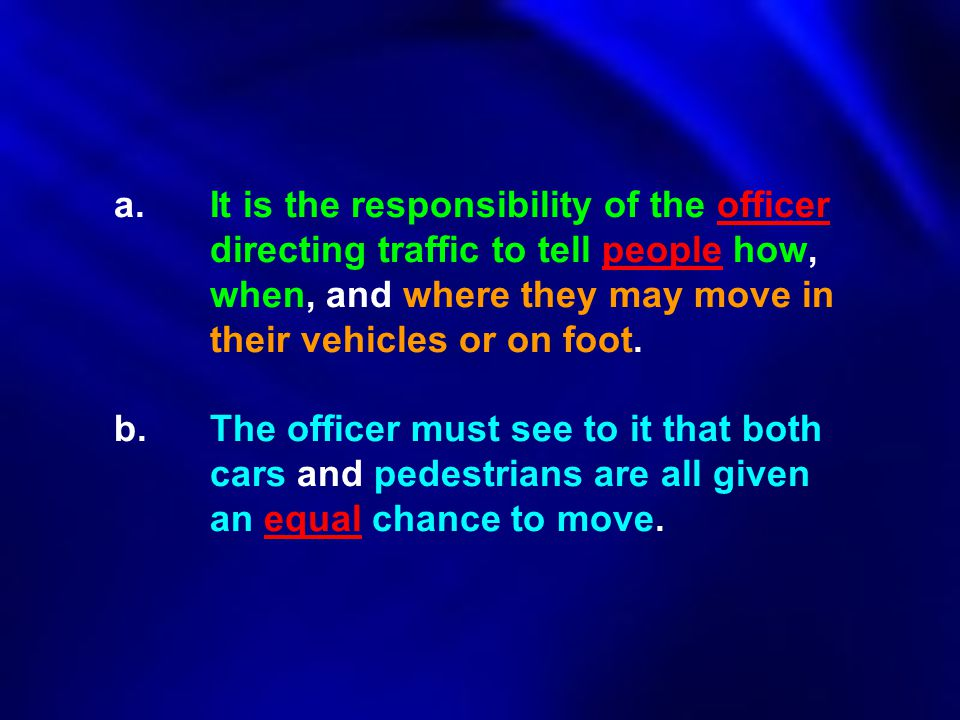 a. It is the responsibility of the officer