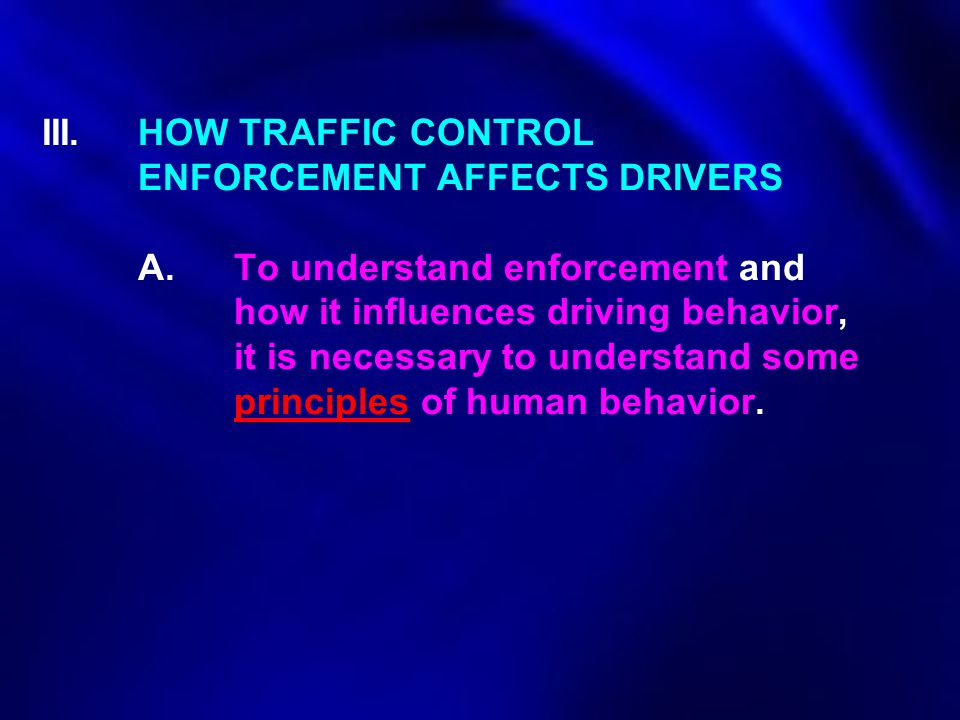 III. HOW TRAFFIC CONTROL. ENFORCEMENT AFFECTS DRIVERS. A