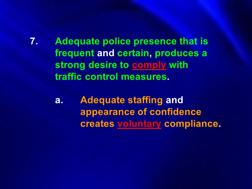 7. Adequate police presence that is. frequent and certain, produces a