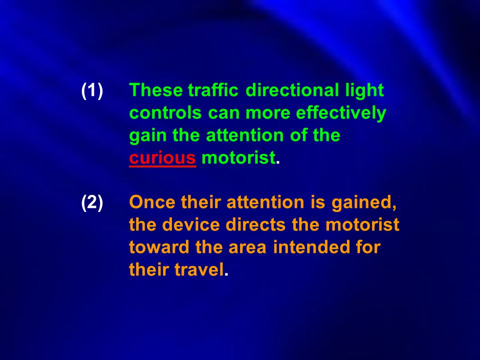 (1). These traffic directional light. controls can more effectively
