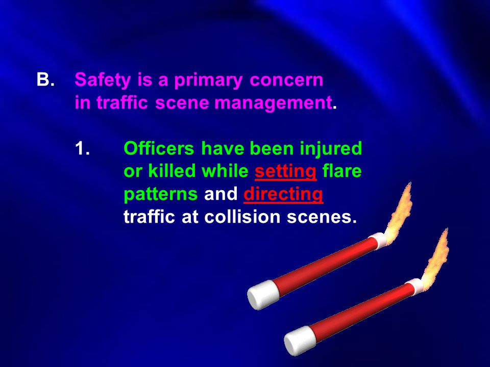 B. Safety is a primary concern. in traffic scene management. 1