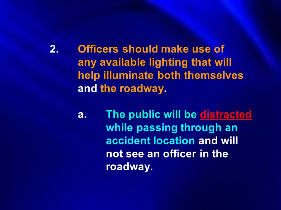 2. Officers should make use of. any available lighting that will