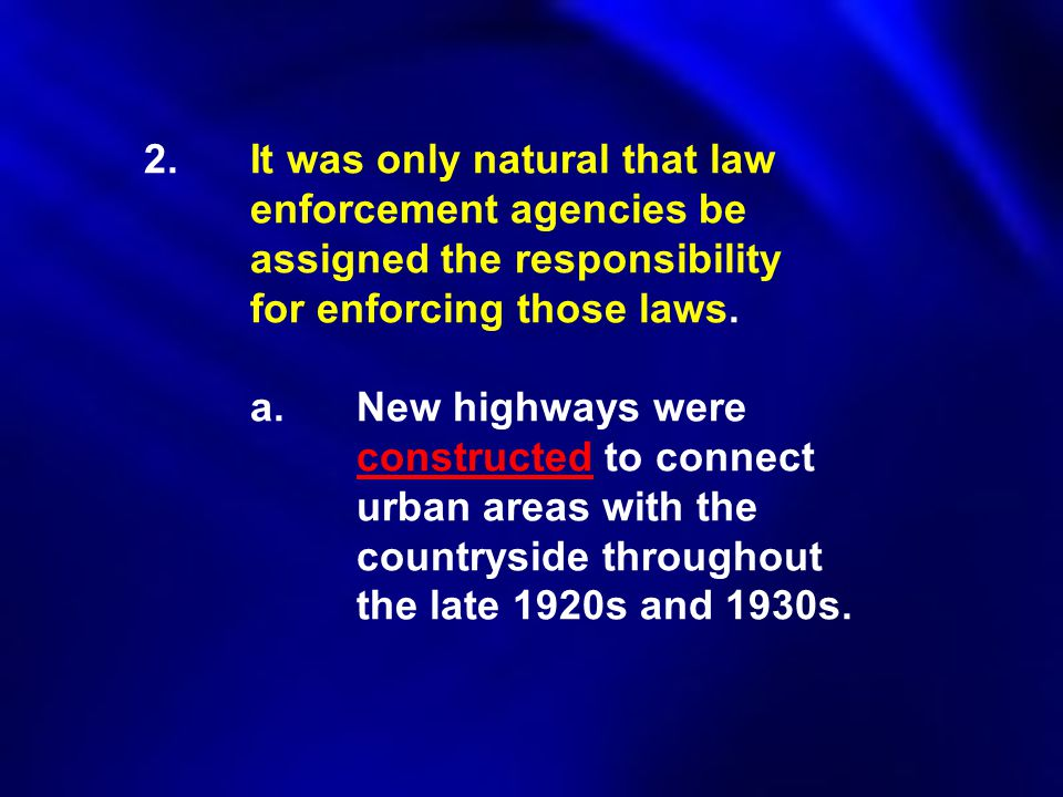 2. It was only natural that law. enforcement agencies be