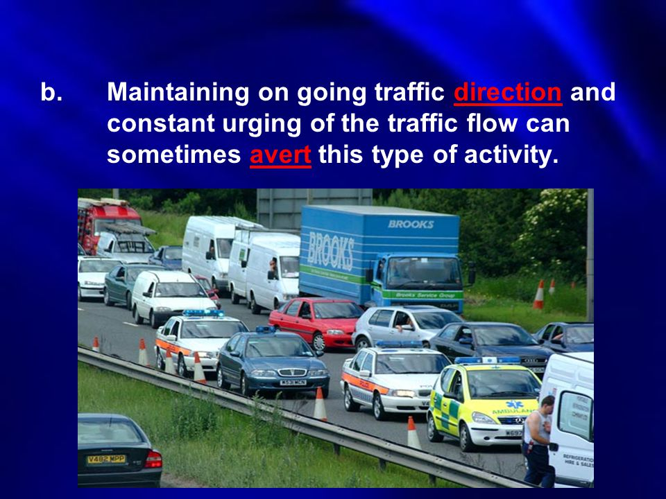 b. Maintaining on going traffic direction and