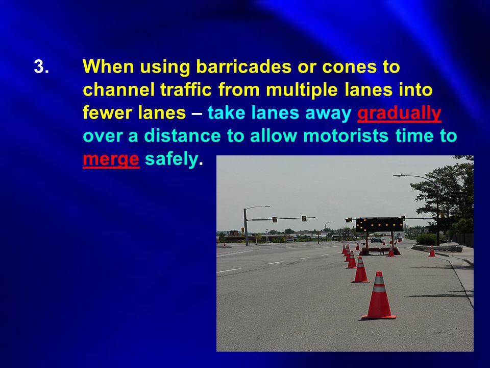 3. When using barricades or cones to