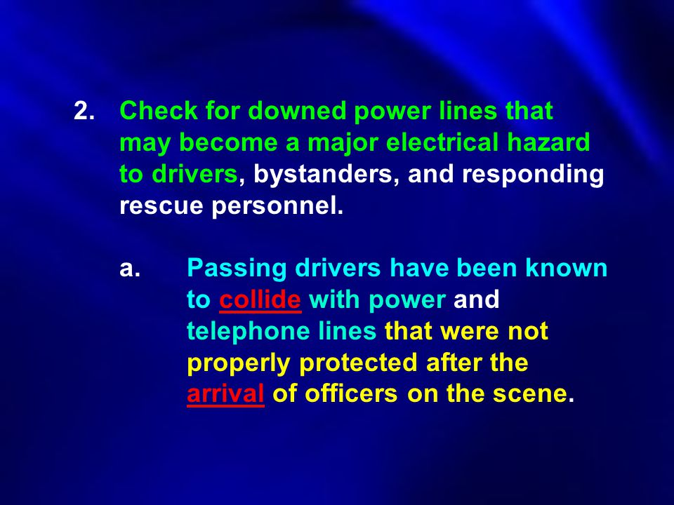 2. Check for downed power lines that