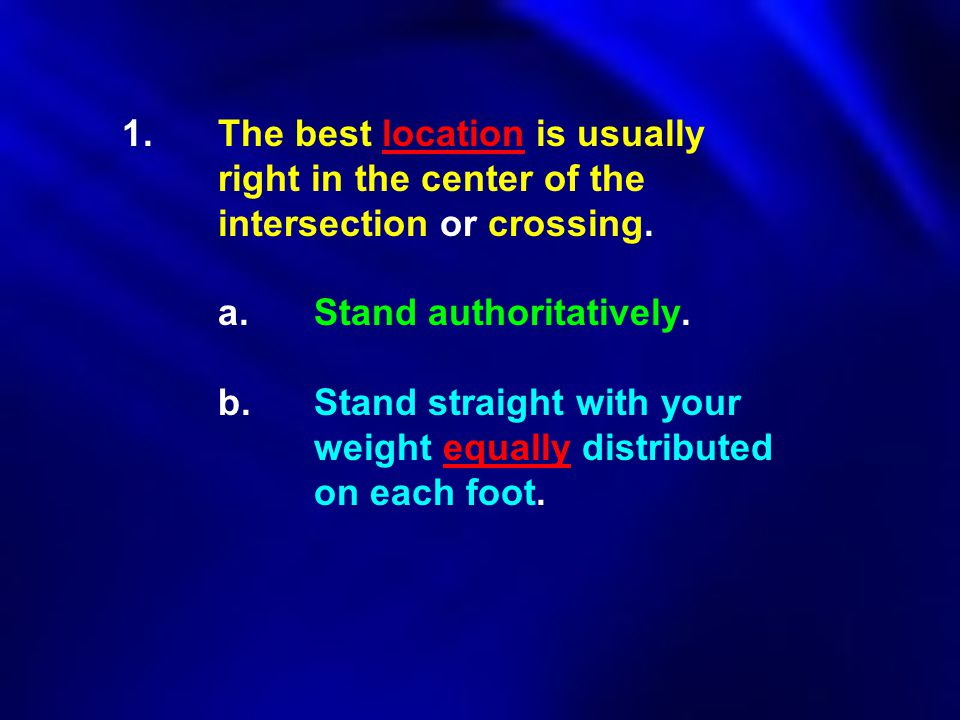 1. The best location is usually. right in the center of the