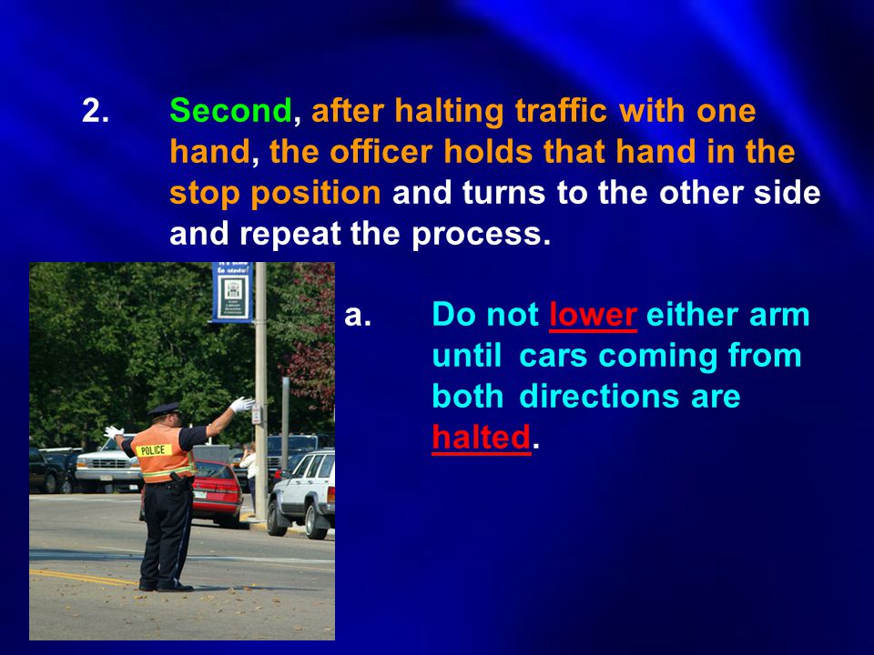 2. Second, after halting traffic with one