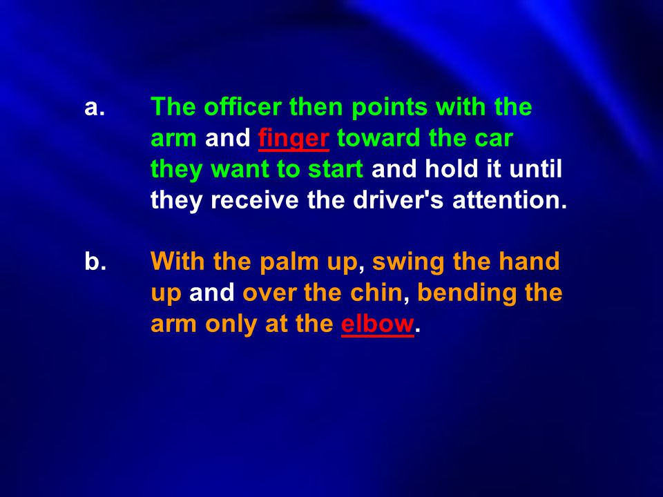 a. The officer then points with the. arm and finger toward the car