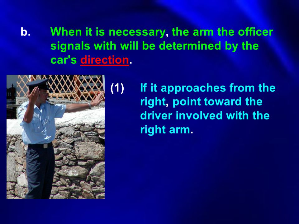 b. When it is necessary, the arm the officer