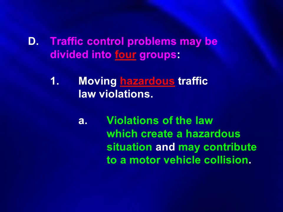 D. Traffic control problems may be. divided into four groups:. 1