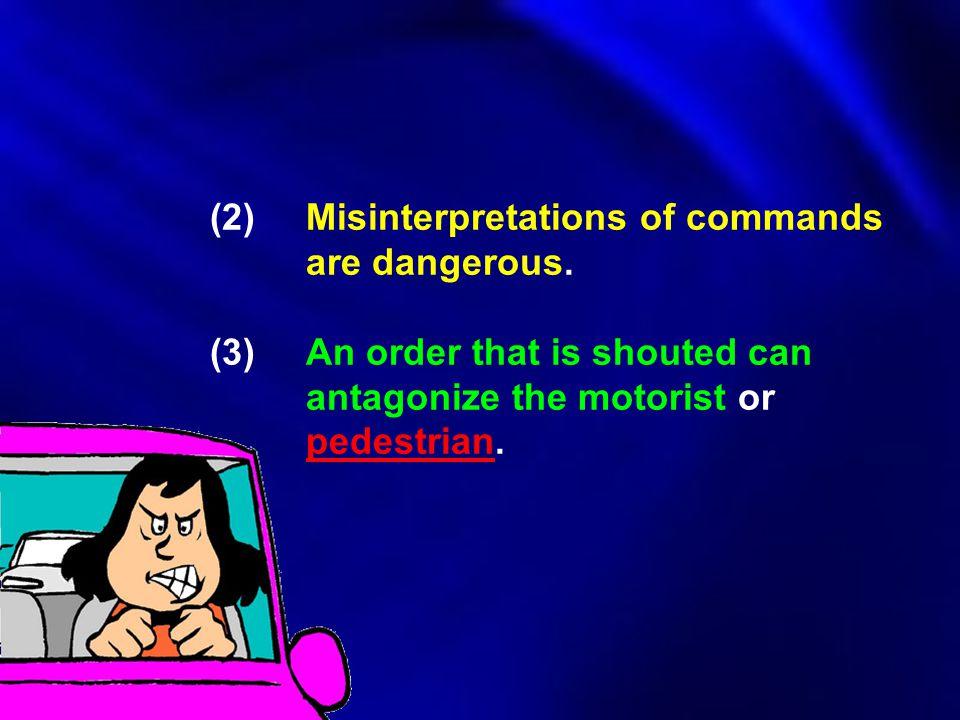 (2). Misinterpretations of commands. are dangerous. (3)