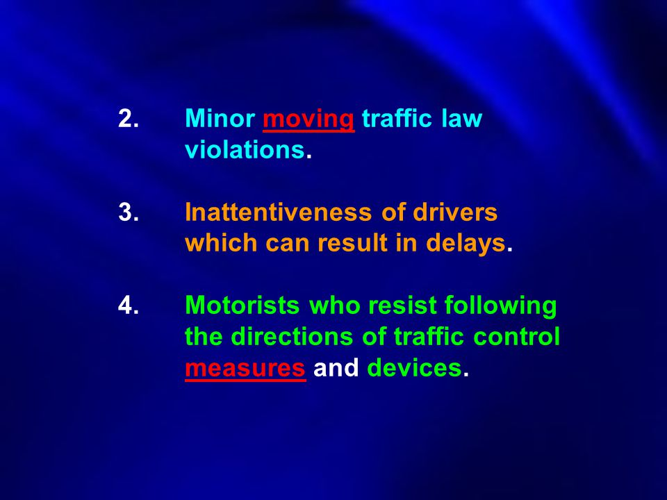 2. Minor moving traffic law. violations. 3. Inattentiveness of drivers