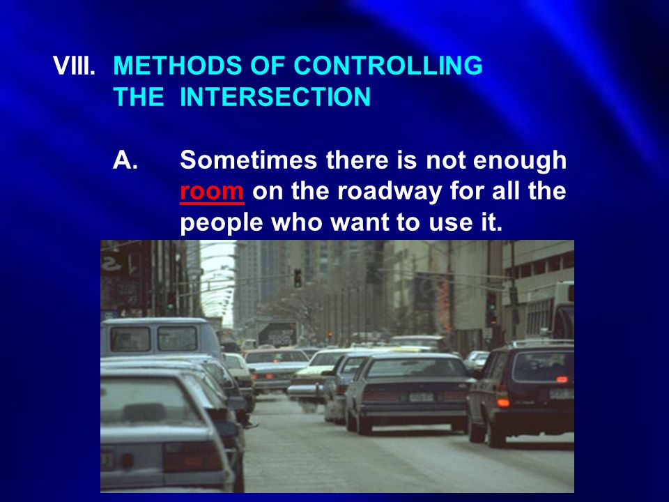 VIII. METHODS OF CONTROLLING. THE. INTERSECTION. A