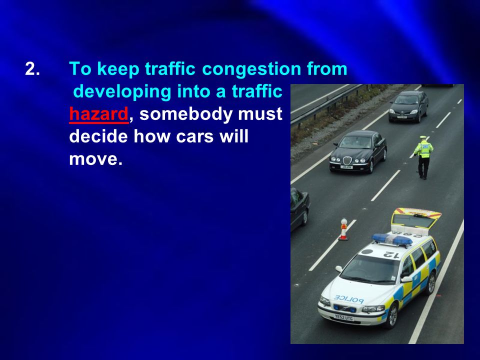 2. To keep traffic congestion from