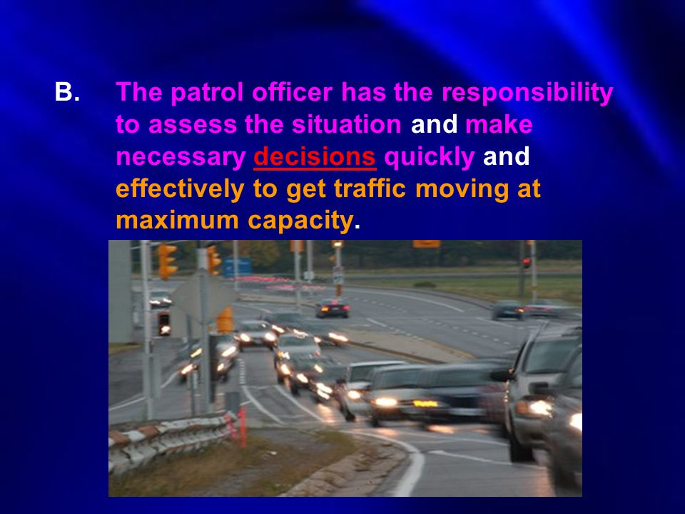 B. The patrol officer has the responsibility