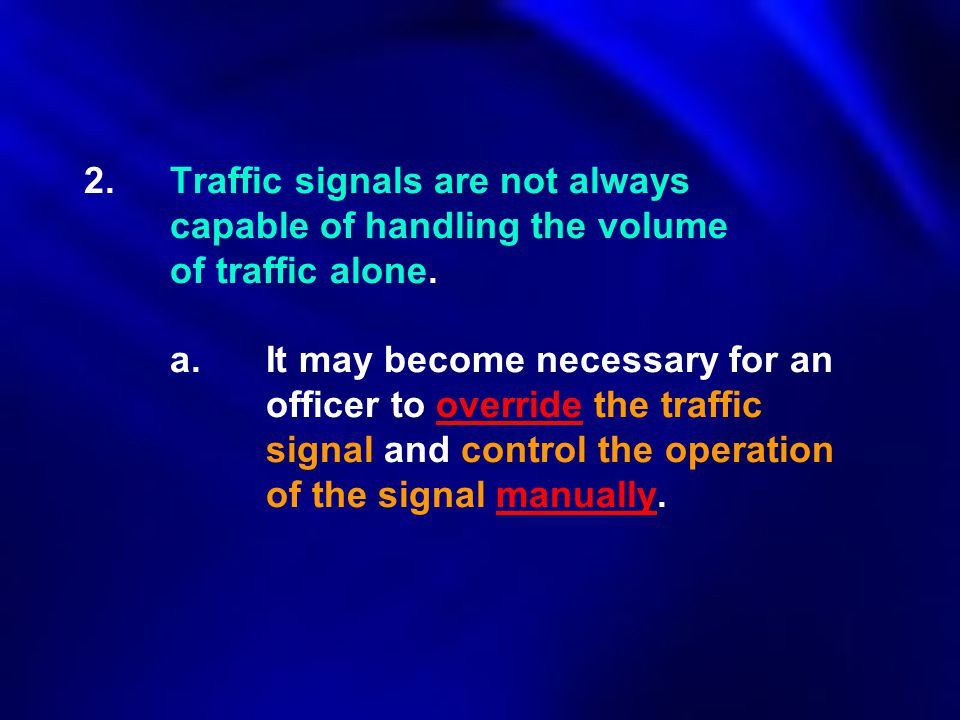 2. Traffic signals are not always. capable of handling the volume