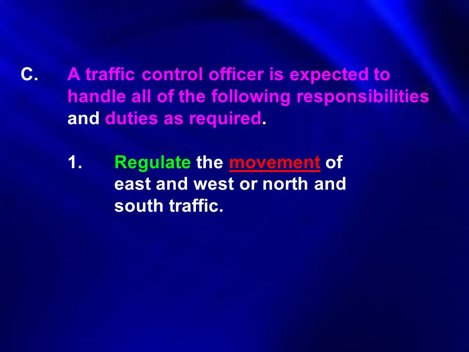 C. A traffic control officer is expected to