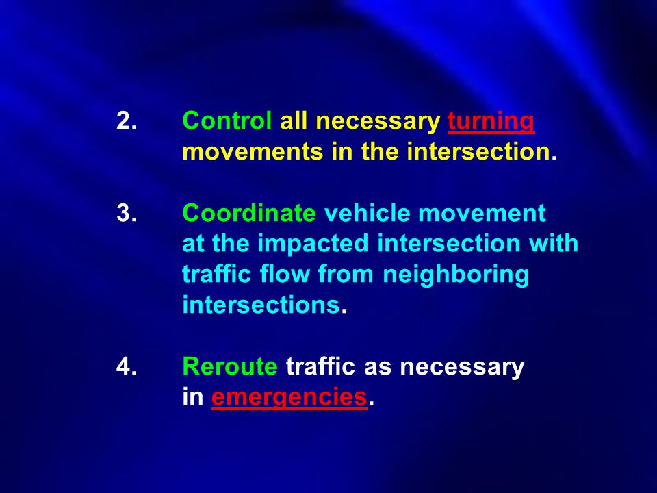 2. Control all necessary turning. movements in the intersection. 3