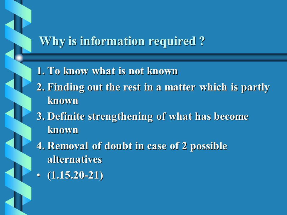 Why is information required