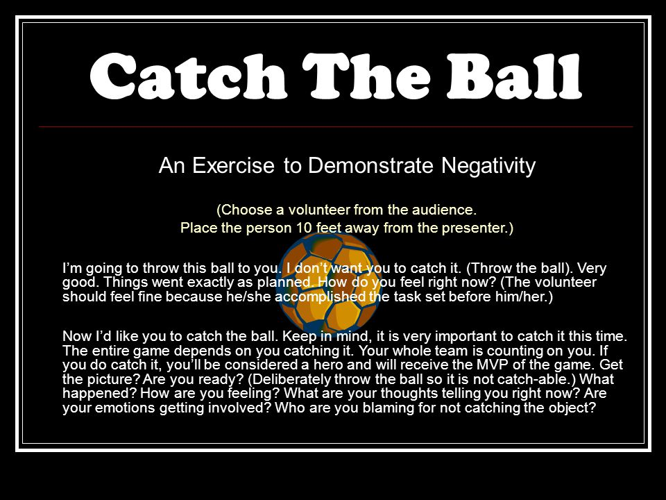 Catch The Ball An Exercise to Demonstrate Negativity