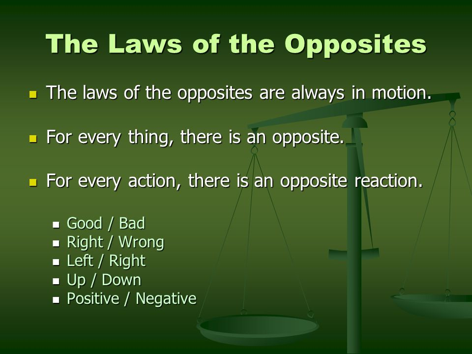 The Laws of the Opposites