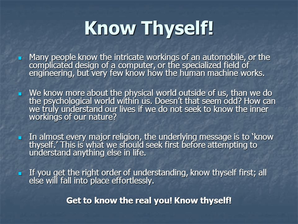Get to know the real you! Know thyself!