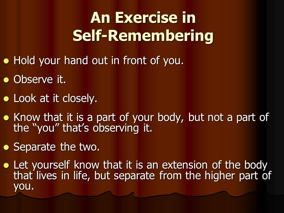 An Exercise in Self-Remembering