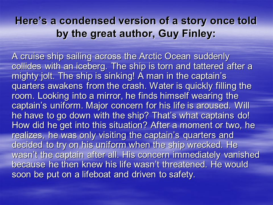 Here's a condensed version of a story once told by the great author, Guy Finley: