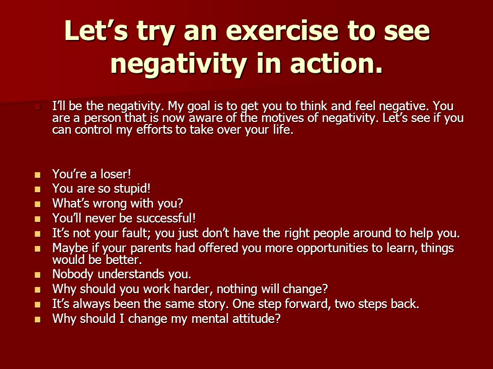 Let's try an exercise to see negativity in action.