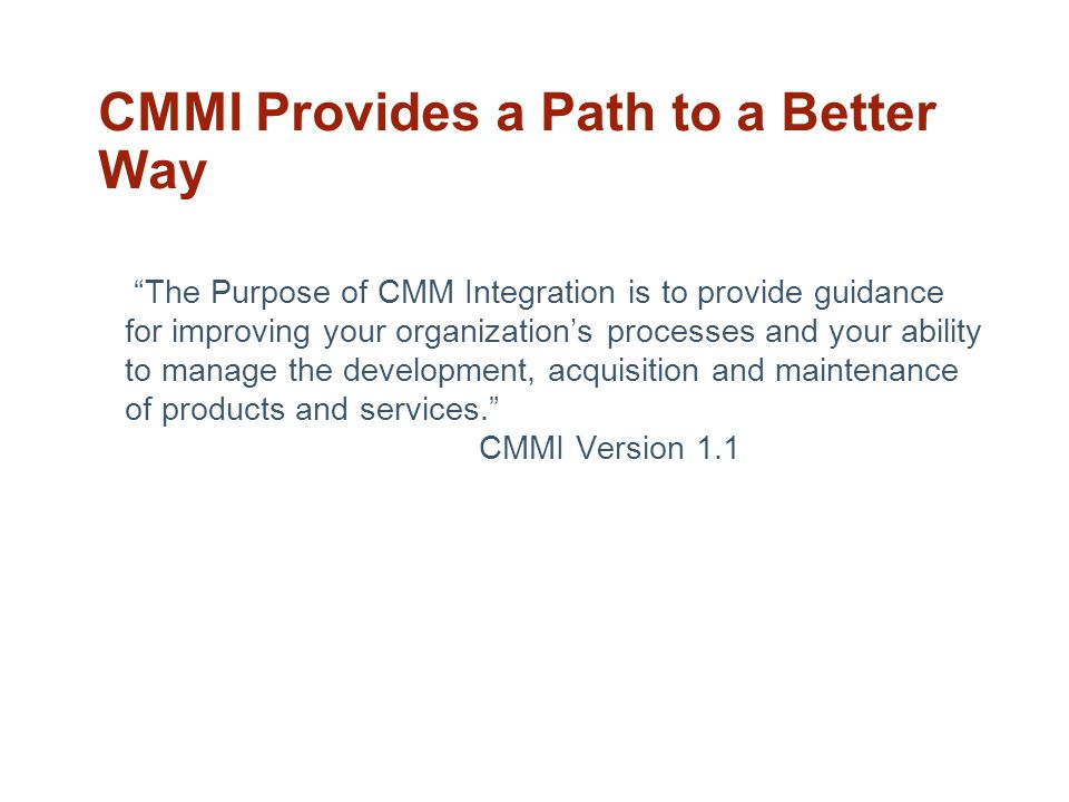 CMMI Provides a Path to a Better Way