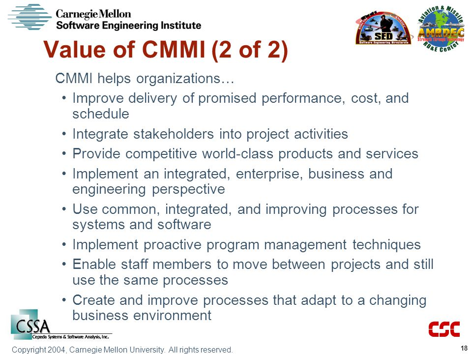 Value of CMMI (2 of 2) CMMI helps organizations…