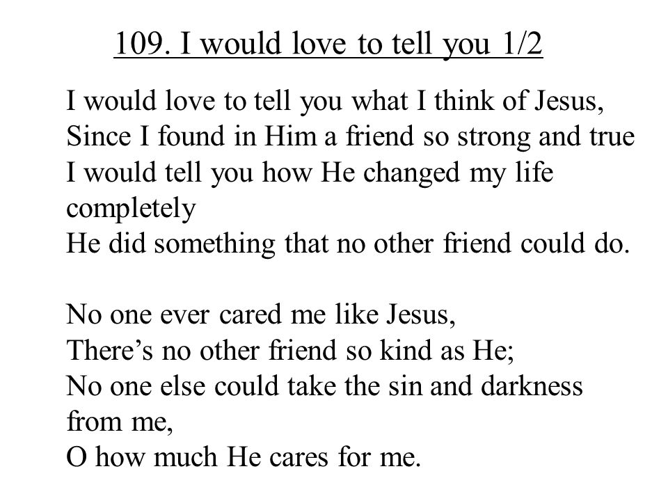 109. I would love to tell you 1/2
