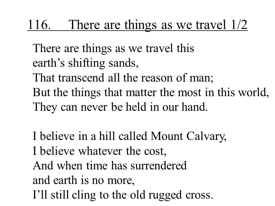 116. There are things as we travel 1/2