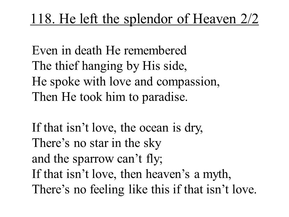 118. He left the splendor of Heaven 2/2