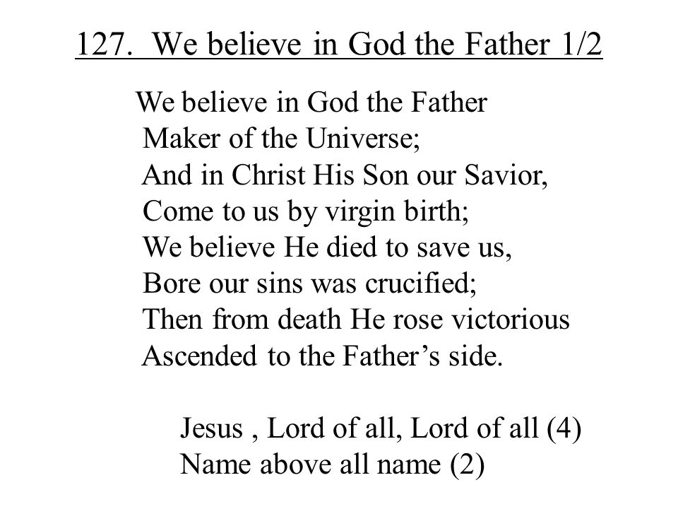 127. We believe in God the Father 1/2