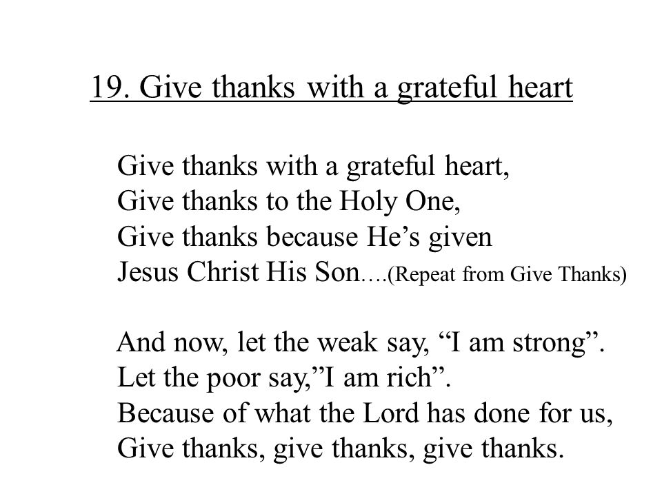 19. Give thanks with a grateful heart