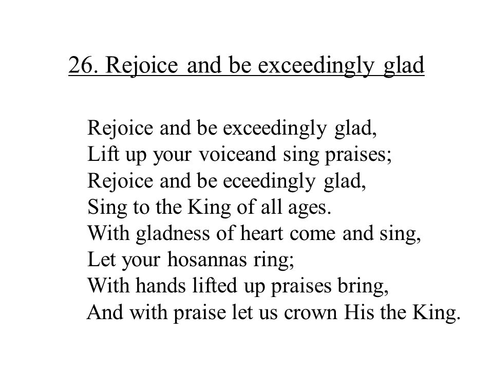 26. Rejoice and be exceedingly glad