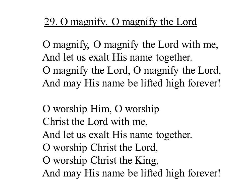 29. O magnify, O magnify the Lord