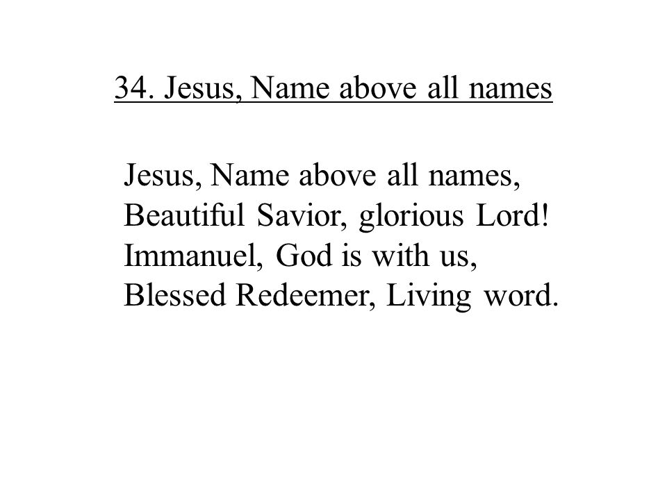 34. Jesus, Name above all names