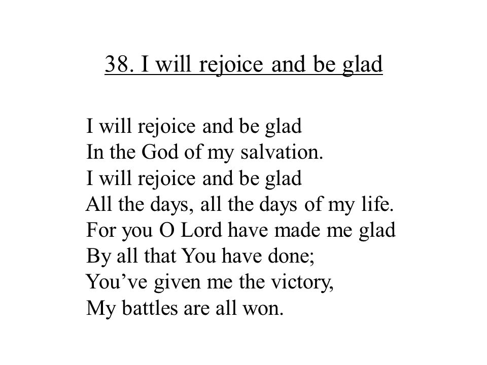 38. I will rejoice and be glad