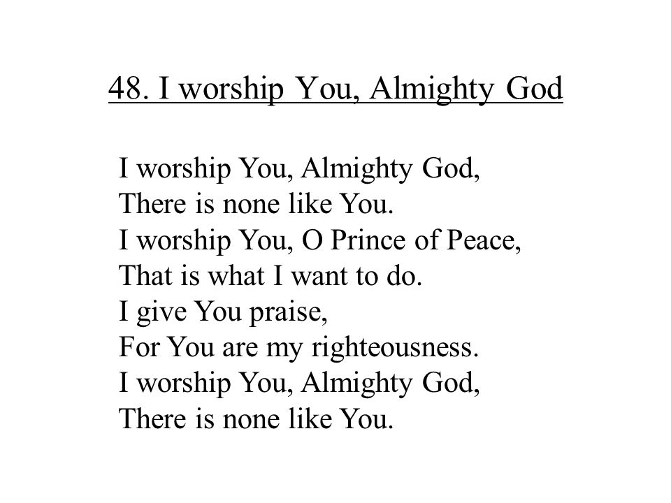 48. I worship You, Almighty God