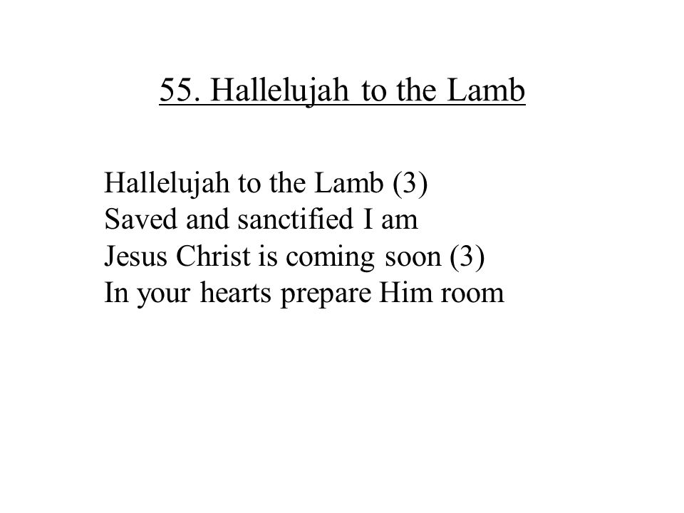 55. Hallelujah to the Lamb Hallelujah to the Lamb (3)