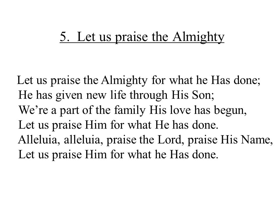 5. Let us praise the Almighty