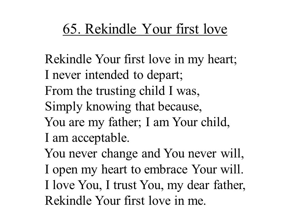 65. Rekindle Your first love
