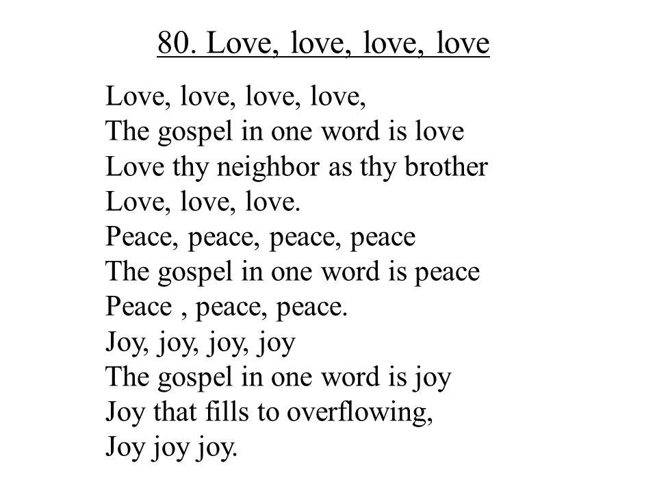 80. Love, love, love, love Love, love, love, love,