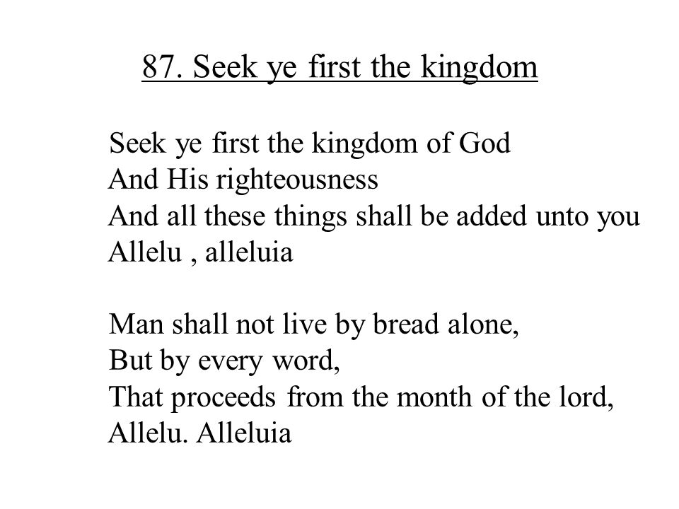 87. Seek ye first the kingdom